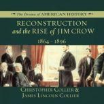 Reconstruction and the Rise of Jim Crow 18641896, Christopher Collier; James Lincoln Collier
