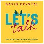Let's Talk How English Conversation Works, David Crystal