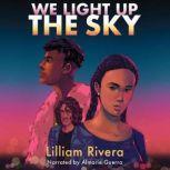 We Light Up the Sky, Lilliam Rivera