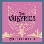 The Valkyries, Paulo Coelho