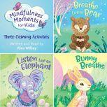 Mindfulness Moments for Kids: Three Meditations, Kira Willey