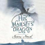 His Majesty's Dragon, Naomi Novik