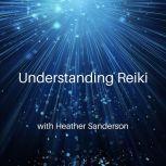 Understanding Reiki, Heather Sanderson