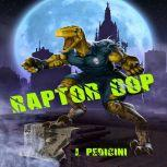 Raptor Cop The Battle With Willie The Worm