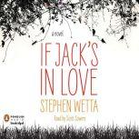 If Jack's in Love, Stephen Wetta