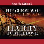 Breakthroughs, Harry Turtledove