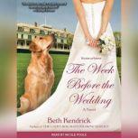 The Week Before the Wedding, Beth Kendrick