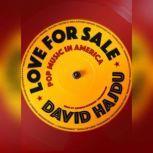 Love for Sale Pop Music in America, David Hajdu