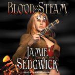 Blood and Steam, Jamie Sedgwick