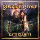 The Burning Stone, Kate Elliott