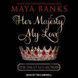 Her Majesty, My Love, Maya Banks
