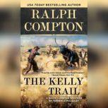 Ralph Compton the Kelly Trail, Ralph Compton