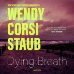 Dying Breath, Wendy Corsi Staub