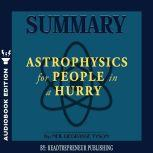 Summary of Astrophysics for People in a Hurry by Neil deGrasse Tyson, Readtrepreneur Publishing