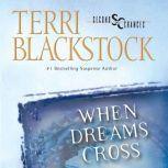 When Dreams Cross, Terri Blackstock