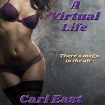A Virtual Life, Carl East