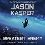 Greatest Enemy A David Rivers Thriller, Jason Kasper