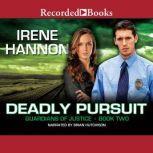 Deadly Pursuit, Irene Hannon