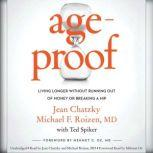 AgeProof Living Longer Without  Running Out of Money or Breaking a Hip, Jean Chatzky