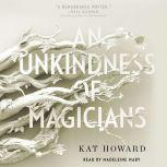 An Unkindness of Magicians, Kat Howard