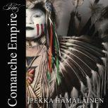 The Comanche Empire, Pekka Hamalainen
