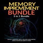 Memory Improvement Bundle: 5 in 1 Bundle, Unlimited Memory, Memory Book, Memory Palace, Speed Reading, Learning How To Learn , Oscar K Hammond