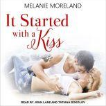 It Started with a Kiss , Melanie Moreland