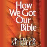 How We Got Our Bible, Chuck Missler