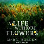 A Life Without Flowers, Marci Bolden