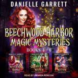 The Beechwood Harbor Magic Mysteries Boxed Set Books 4-6, Danielle Garrett