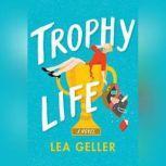 Trophy Life, Lea Geller