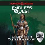 Dungeons & Dragons: Escape from Castle Ravenloft An Endless Quest Book, Matt Forbeck