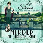 Murder at Hartigan House A cozy historical mystery (A Ginger Gold Mystery Book 2), Lee Strauss