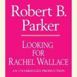 Looking for Rachel Wallace, Robert B. Parker