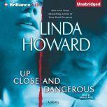 Up Close and Dangerous, Linda Howard