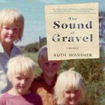 The Sound of Gravel A Memoir, Ruth Wariner