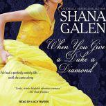 When You Give a Duke a Diamond, Shana Galen