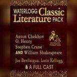 Waterlogg Classic Literature Pack Anton Chekhov, O. Henry, Stephen Crane, and William Shakespeare, William Shakespeare; Anton Chekhov; Stephen Crane; O. Henry