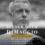 Dinner with DiMaggio Memories of An American Hero, Rock Positano