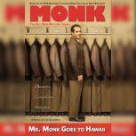 Mr. Monk Goes to Hawaii A Monk Mystery, Lee Goldberg