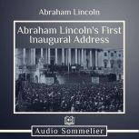 Abraham Lincoln's First Inaugural Address, Abraham Lincoln