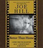Better Than Home, Joe Hill