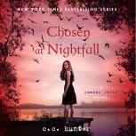 Chosen at Nightfall, C. C. Hunter
