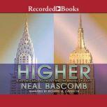Higher A Historic Race to the Sky and the Making of a City, Neal Bascomb