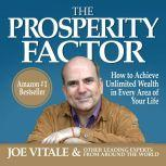 The Prosperity Factor How to Achieve Unlimited Wealth in Every Area of Your Life, Joe Vitale
