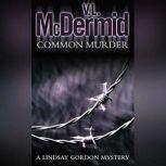 Common Murder, Val McDermid