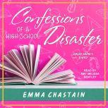 Confessions of a High School Disaster, Emma Chastain