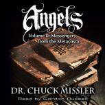 Angels Volume II: Messengers from the Metacosm, Chuck Missler