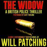 The Widow A British Police Thriller, Will Patching
