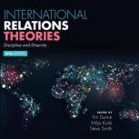 International Relations Theories Discipline and Diversity 5th Edition, Tim Dunne